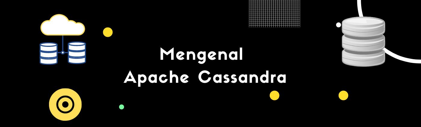 Mengenal Apache Cassandra